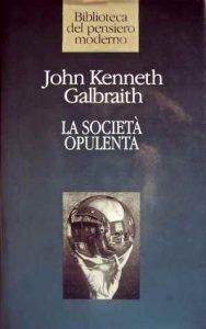 La fondamentale opera di John Galbraith