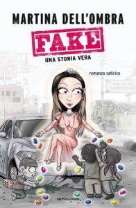 Fake, il romanzo satirico di Martina Dell'Ombra