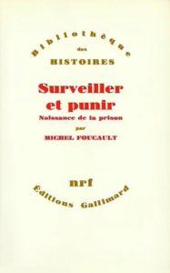Sorvegliare e punire, l'opera più conosciuta di Michel Foucault