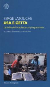 Usa e getta, il saggio di Serge Latouche
